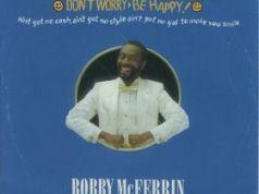 Bobby McFerrin Don't Worry Be Happy
