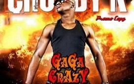 Chuddy K Gaga Crazy