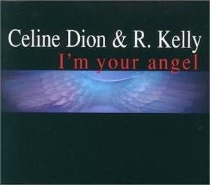 R Kelly and Celine Dion I'm Your Angel