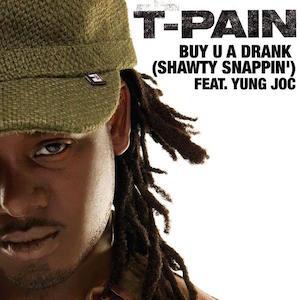 T Pain Buy You a Drank (ft. Yung Joc) + Remix ft. Kanye West