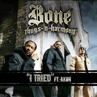 Bone Thugs n Harmony I Tried (ft. Akon)