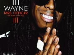 Lil Wayne Mrs Officer (ft. Bobby Valentino, Kidd Kidd)