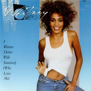 Whitney Houston I Wanna Dance with Somebody (Who Loves Me)