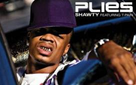 Plies Shawty (ft. T-Pain) + Remix (ft. Trey Songz and Pleasure P)