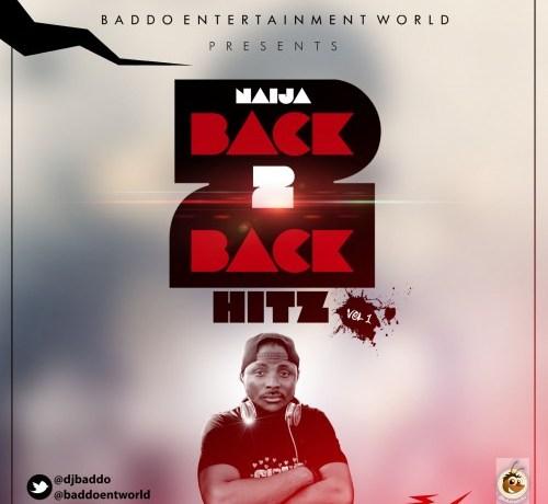 DJ Baddo Naija Back 2 Back Hitz Mix