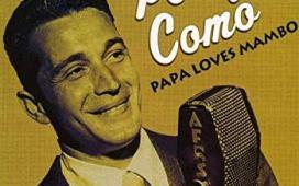 Perry Como Papa Loves Mambo