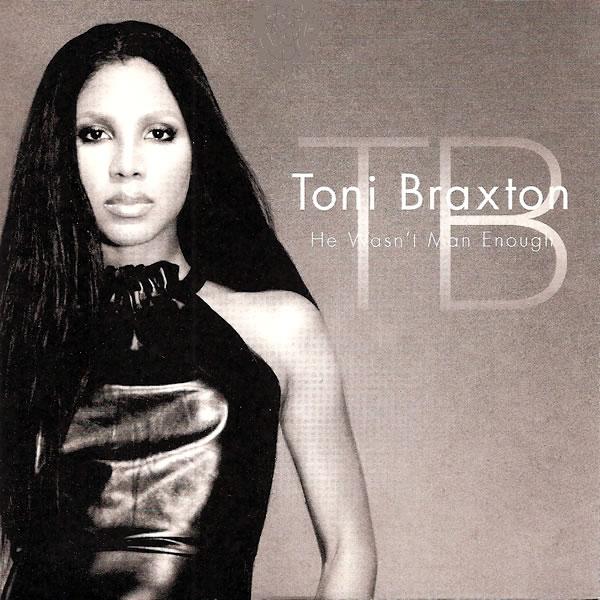 Toni Braxton He Wasn't Man Enough
