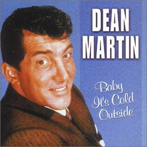 Dean Martin Baby It's Cold Outside