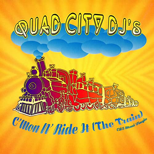 Quad City DJ's C'Mon 'N Ride It (The Train)