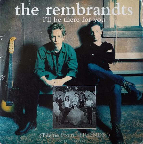 The Rembrandts I'll Be There for You