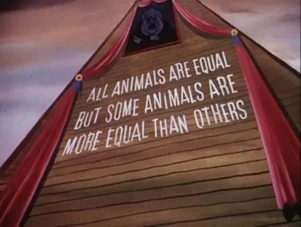 George Orwell (author), said, 'All animals are equal, but some animals are more  equal than others.' What does that mean? - Quora