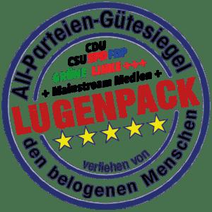 Luegenpack Siegel All-Parteien plus Mainstream verliehen von den belogenen Menschen Pressefreiheit Luegenmonopol