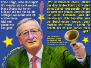 Juncker strebt eine rasche Euro- und EU-Diktatur an
