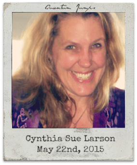 "5.22.15 Cynthia Sue Larson: ""Quantum Jumps"""