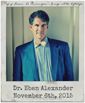 "11.6.15 Dr. Eben Alexander: ""Proof of Heaven: A Neurosurgeon's Journey Into the Afterlife"""