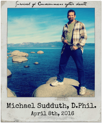 "4.8.16 Michael Sudduth, D.Phil.: ""A Philosophical Critique of Empirical Arguments for Postmortem Survival"""