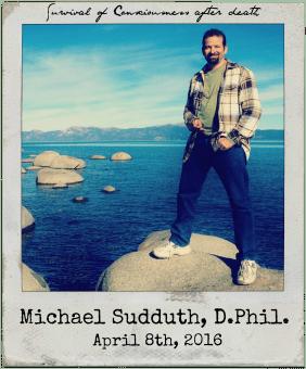 "4.8.16 Michael Sudduth, D.Phil.: ""A Philosophical Critique of Empirical Arguments for Postmortem Survival"""