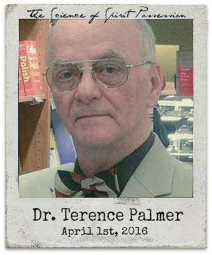 """4.1.16 Dr. Terence Palmer: """"The Science of Spirit Possession"""""""