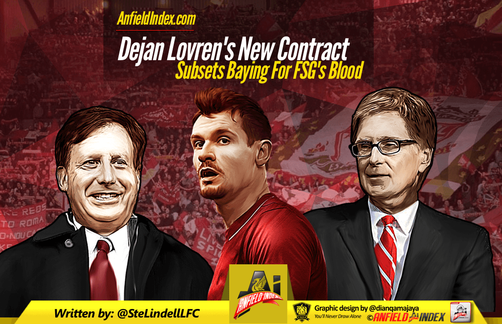Dejan Lovren's New Contract; Subsets Baying For FSG's Blood