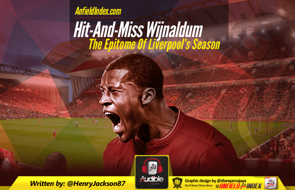 Hit-And-Miss Wijnaldum The Epitome Of Liverpool's Season