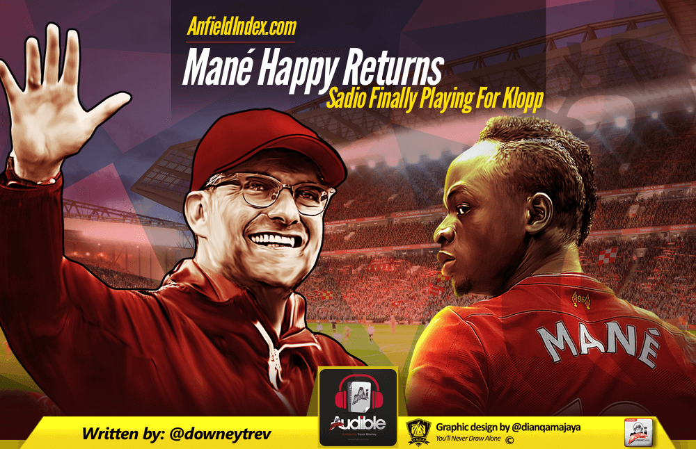 Mané Happy Returns - Sadio Finally Playing For Klopp