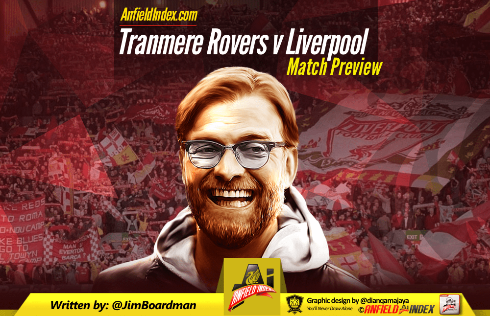 Tranmere Rovers v Liverpool - Match Preview