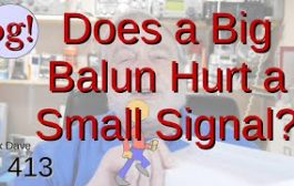 Can a Balun be Too Big?