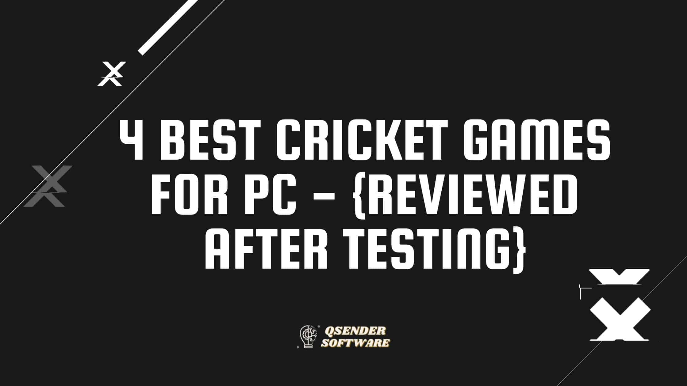 4 Best Cricket Games For PC – {Reviewed after Testing}