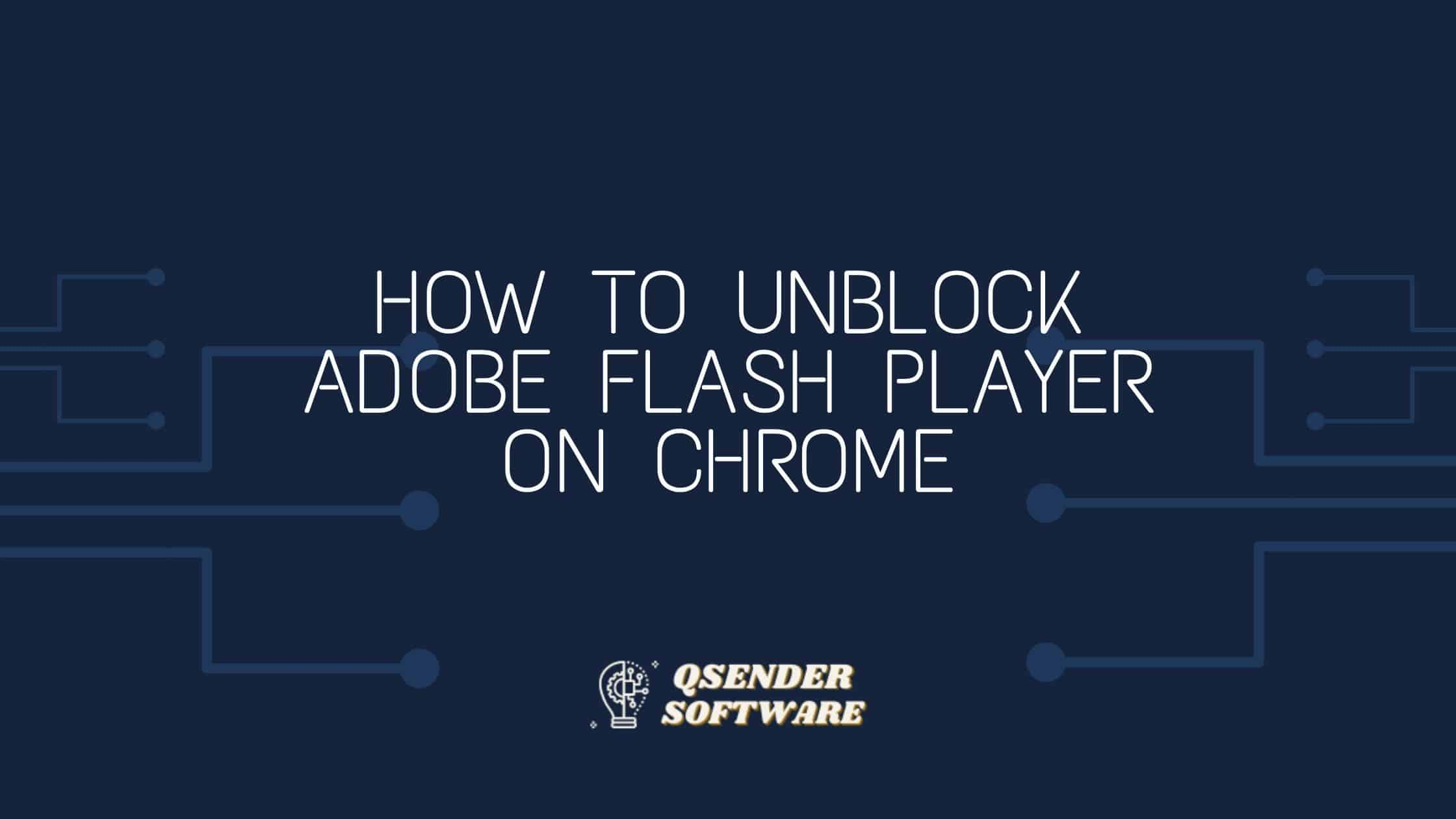 Read more about the article How To Unblock Adobe Flash Player On Chrome