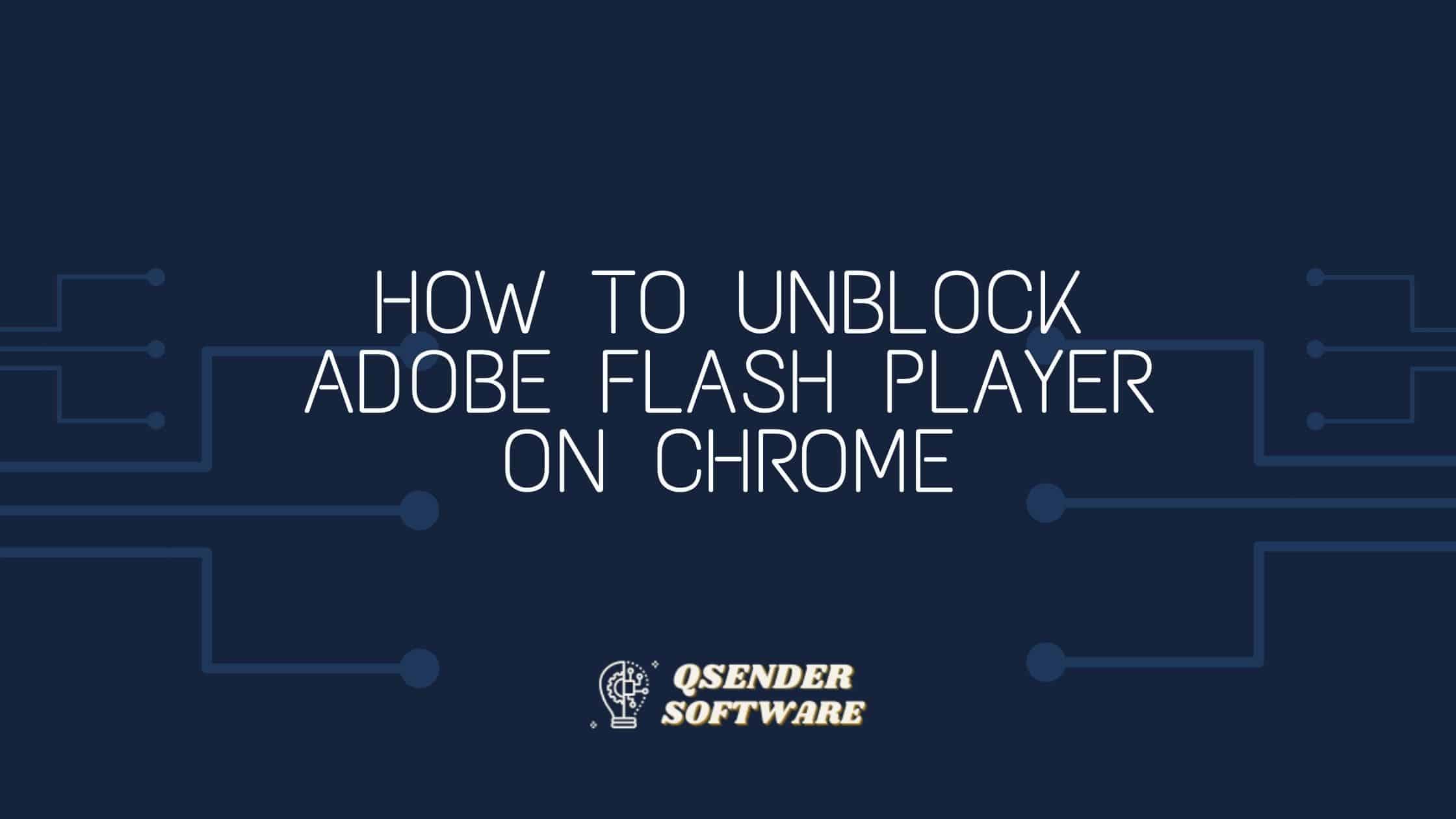Unblock Adobe Flash Player On Chrome