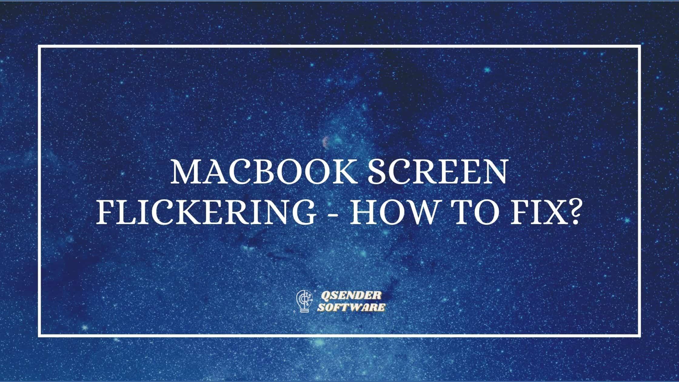 Macbook Screen Flickering – How To Fix? ✅