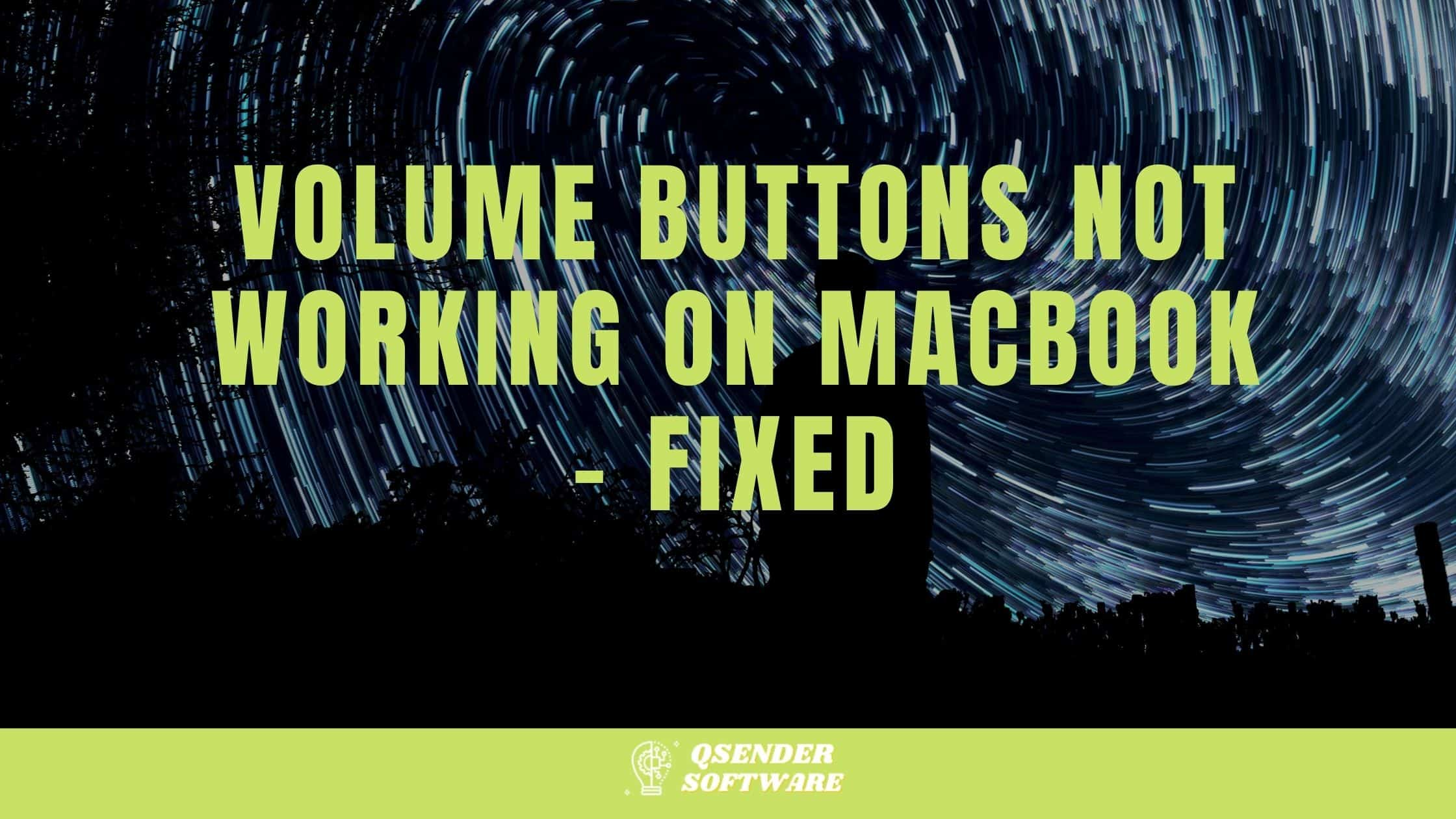 Volume Buttons Not Working On Macbook – Fixed