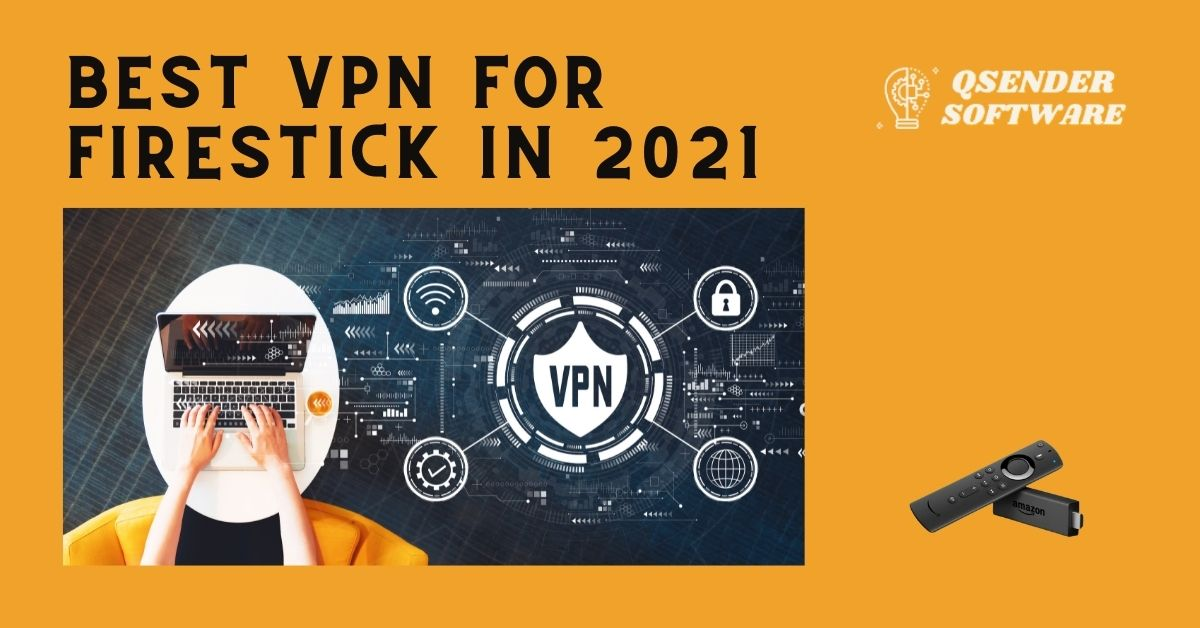 Read more about the article Best VPN for FireStick in 2021 😀