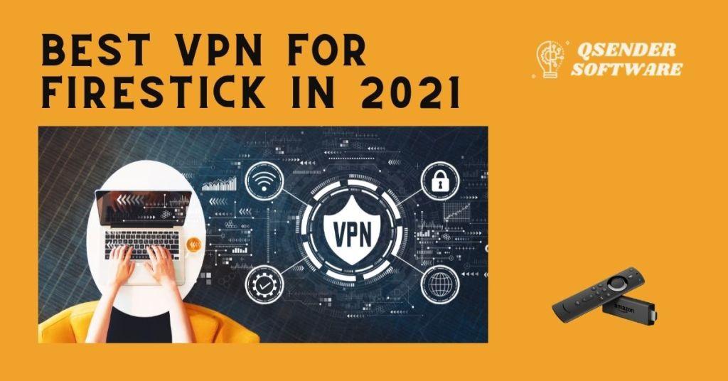 Best VPN for FireStick in 2021