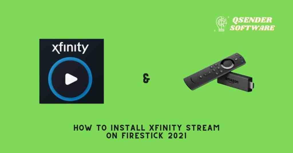 How to Install Xfinity Stream on Firestick 2021