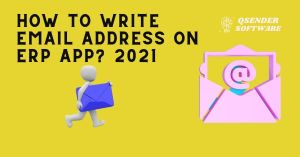 Read more about the article How to write email address on ERP app? 2021 😄