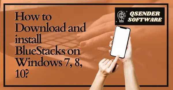 Read more about the article How to Download and install BlueStacks on Windows 7, 8, 10?