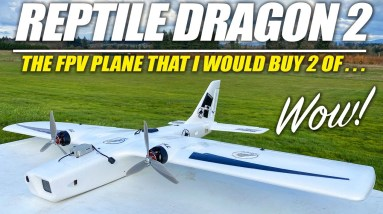 I WOULD BUY 2 OF THESE! - REPTILE DRAGON 2 Long Range Fpv Plane - REVIEW & FLIGHTS 🏆