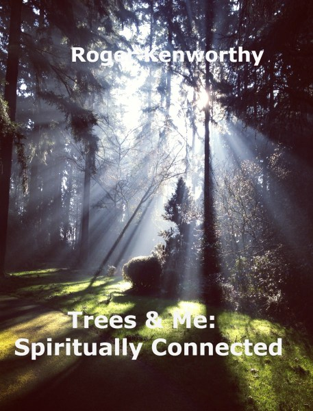 Trees & Me: Spiritually Connected
