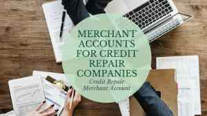 Merchant Accounts for Credit Repair Companies