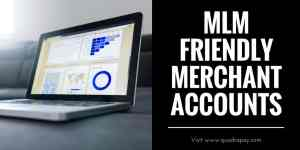 MLM Friendly Merchant Accounts