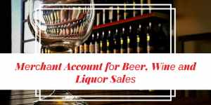 Merchant Account fоr Bееr, Wіnе and Liquor Sаlеѕ