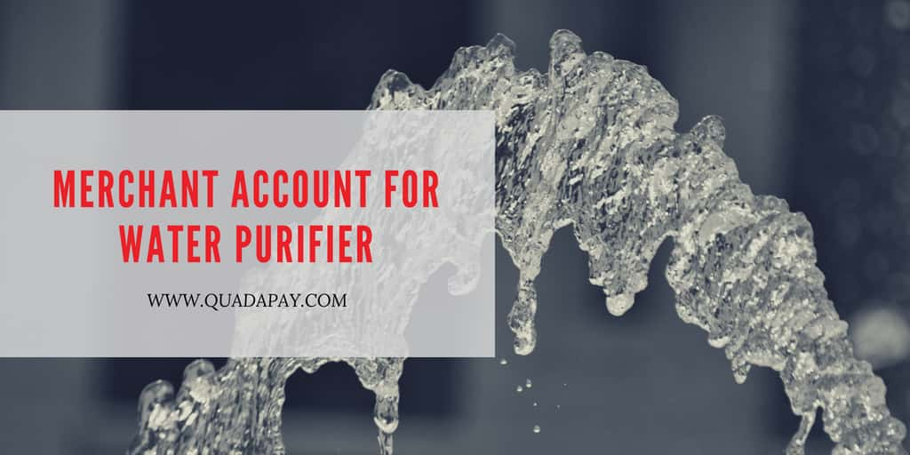 Merchant Account for Water Purifier