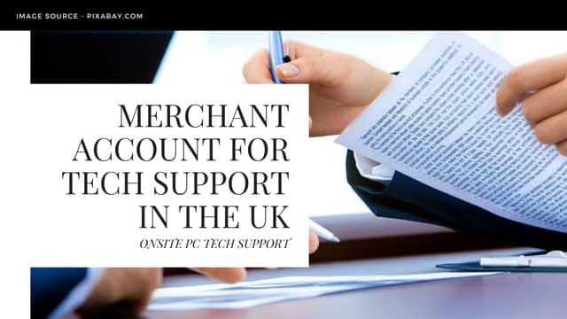 Merchant account for Tech Support in The UK