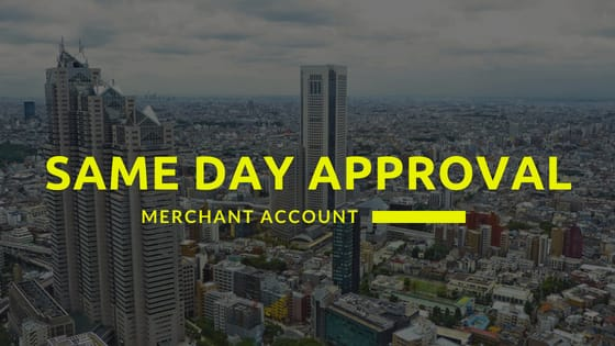 Same Day Approval Merchant Account