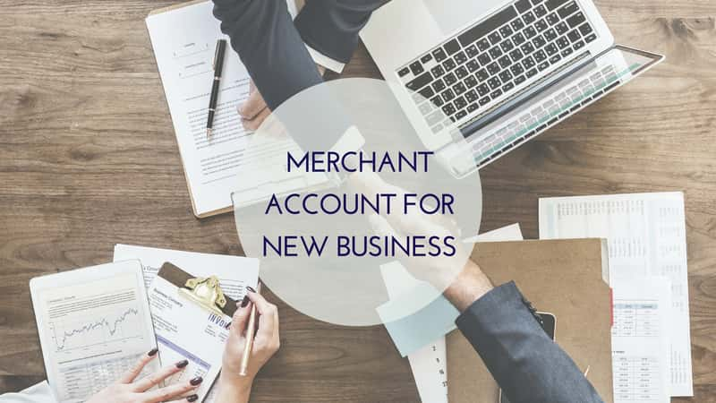 Merchant Account for New Business