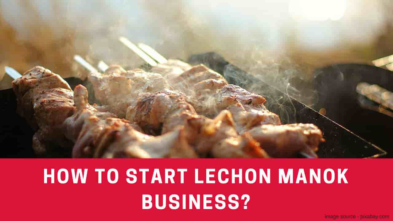 How To Start Lechon Manok Business