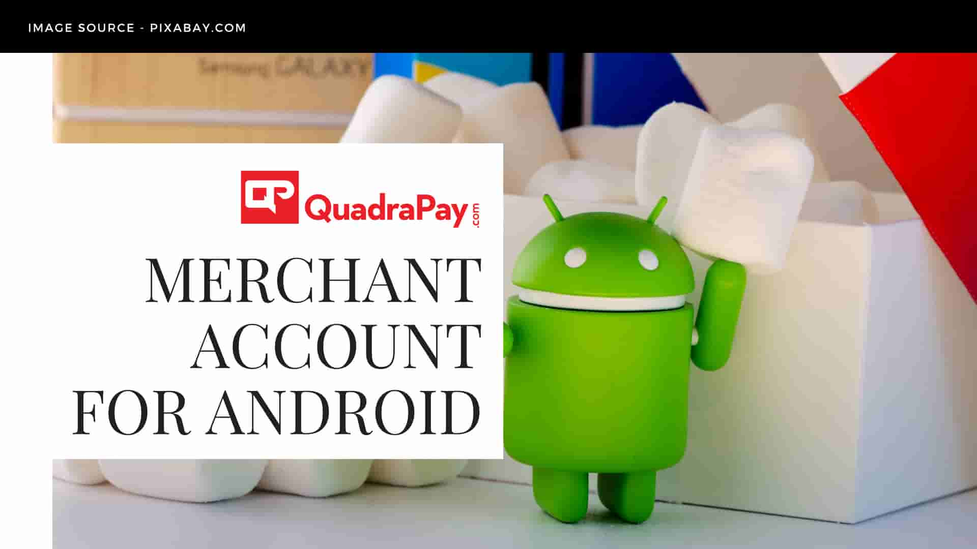 Merchant Account For Android
