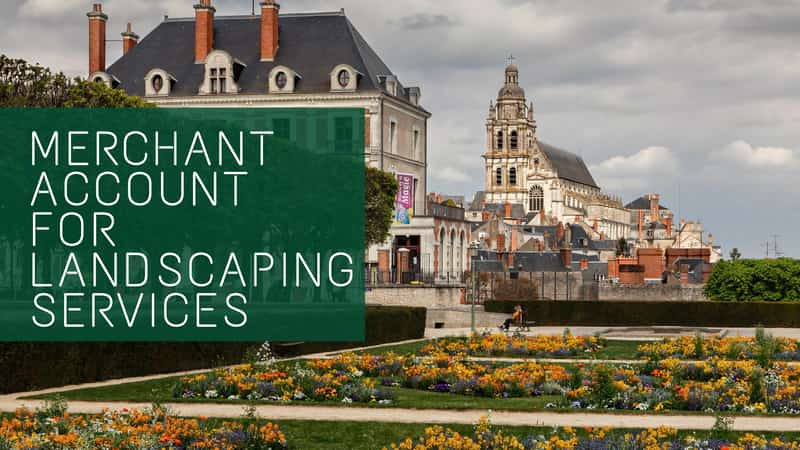 Merchant Account for Landscaping Services
