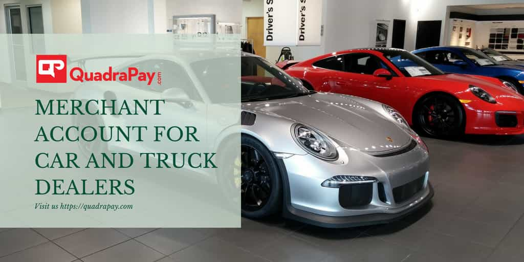 Merchant Account for Car and Truck dealers